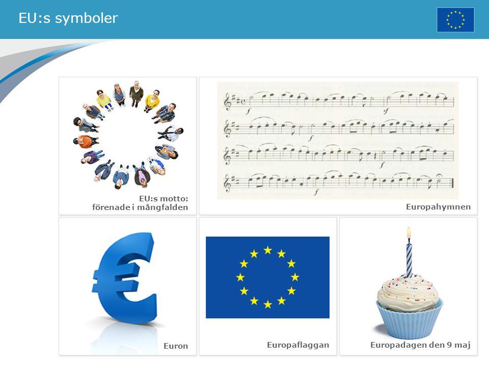 EU:s symboler EU:s motto: förenade i mångfalden Europahymnen Euron