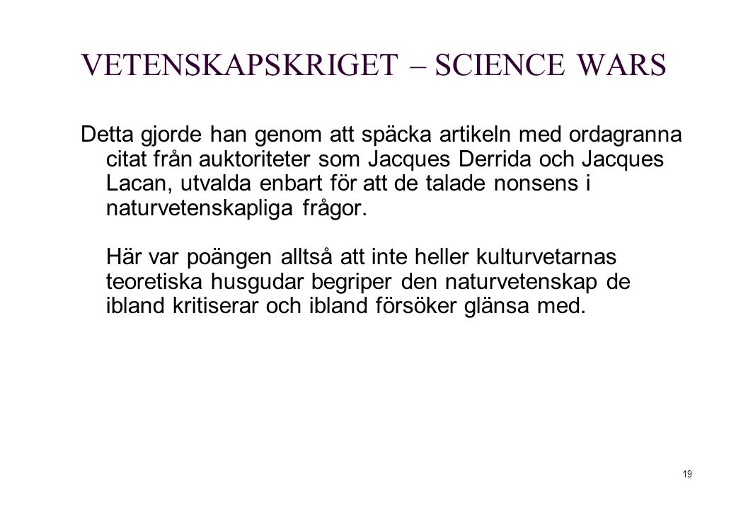 VETENSKAPSKRIGET – SCIENCE WARS