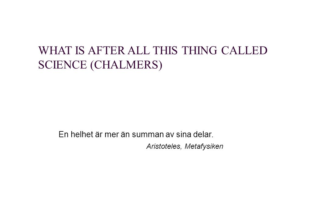 WHAT IS AFTER ALL THIS THING CALLED SCIENCE (CHALMERS)