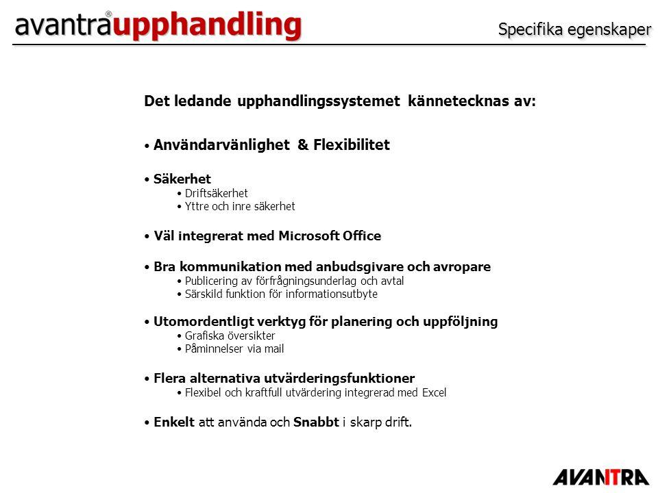Specifika egenskaper Det ledande upphandlingssystemet kännetecknas av: