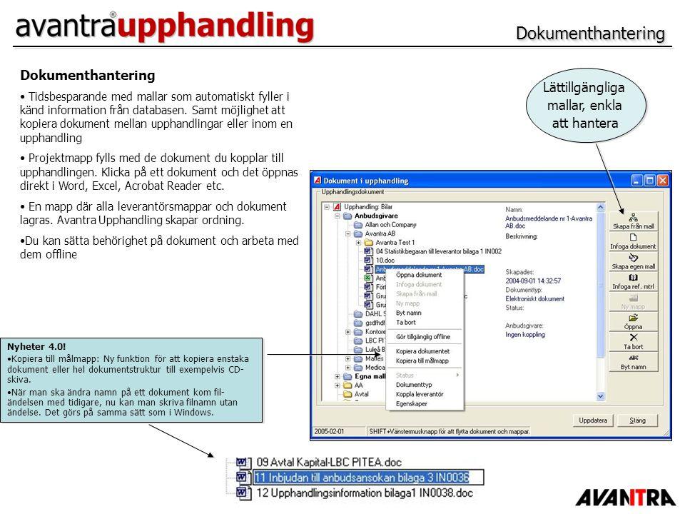 Dokumenthantering Dokumenthantering Lättillgängliga mallar, enkla