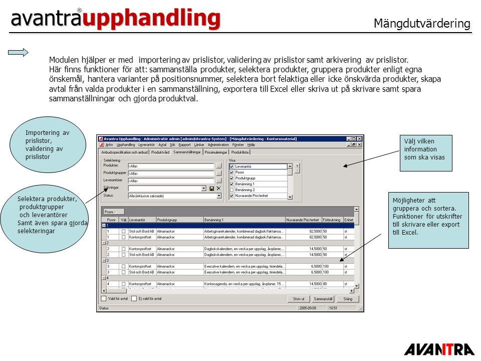 Mängdutvärdering Modulen hjälper er med importering av prislistor, validering av prislistor samt arkivering av prislistor.