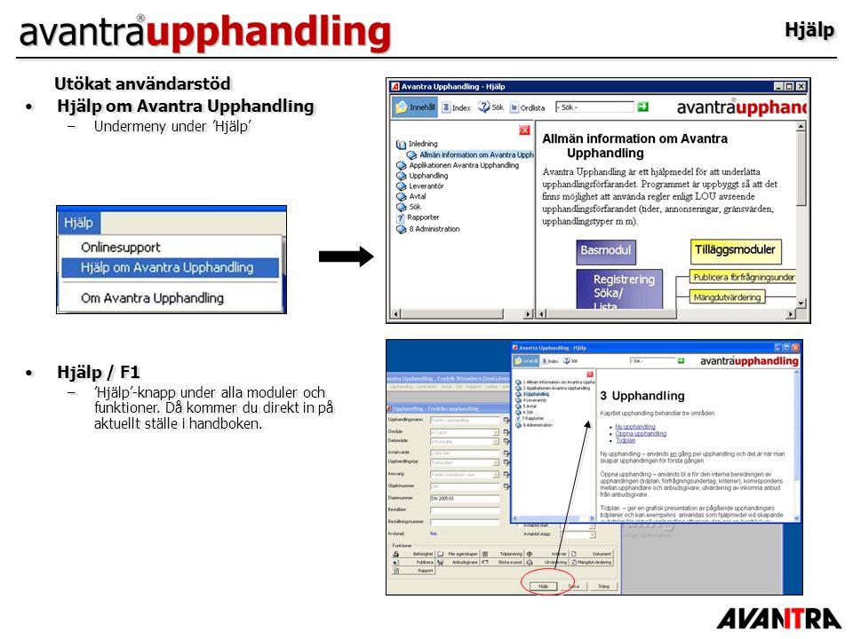 Hjälp Utökat användarstöd Hjälp om Avantra Upphandling Hjälp / F1