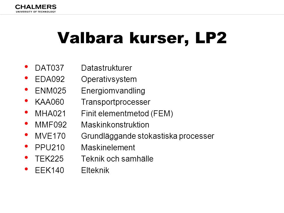 Valbara kurser, LP2 DAT037 Datastrukturer EDA092 Operativsystem