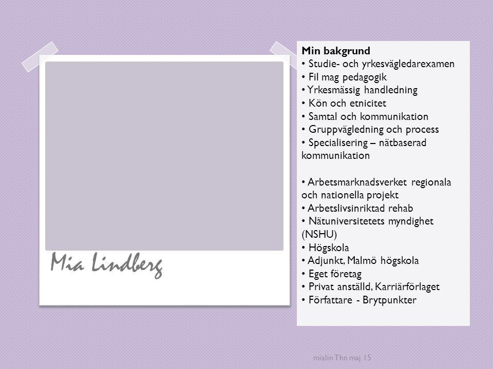 Mia Lindberg Min bakgrund Studie- och yrkesvägledarexamen
