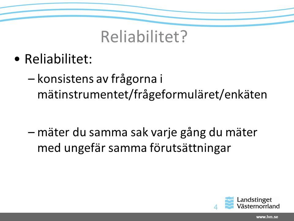 Reliabilitet Reliabilitet: