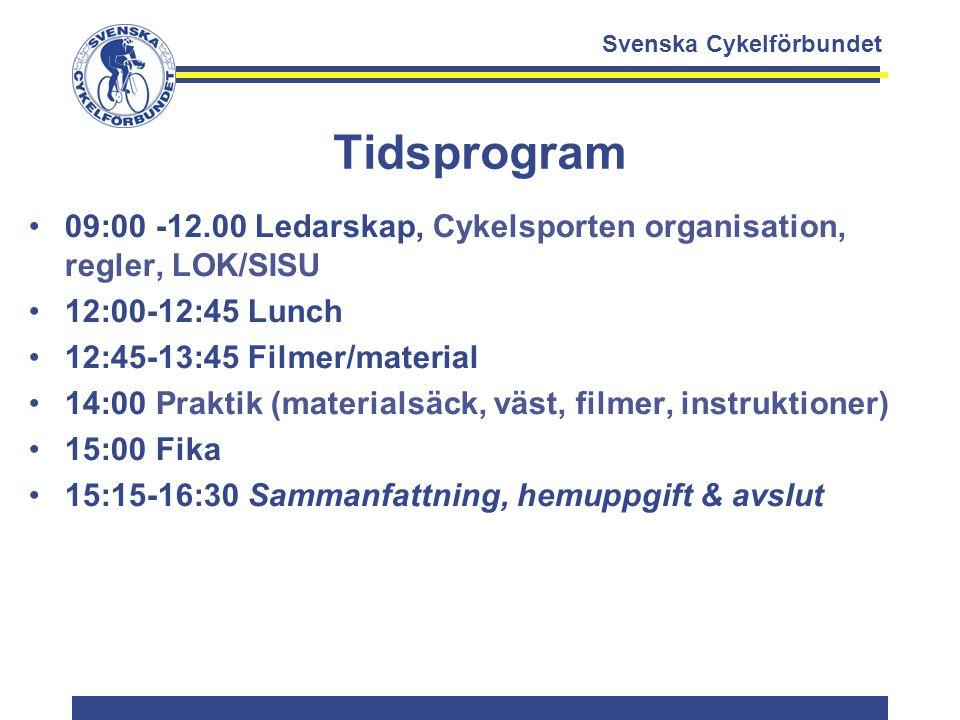 Tidsprogram 09:00 -12.00 Ledarskap, Cykelsporten organisation, regler, LOK/SISU. 12:00-12:45 Lunch.