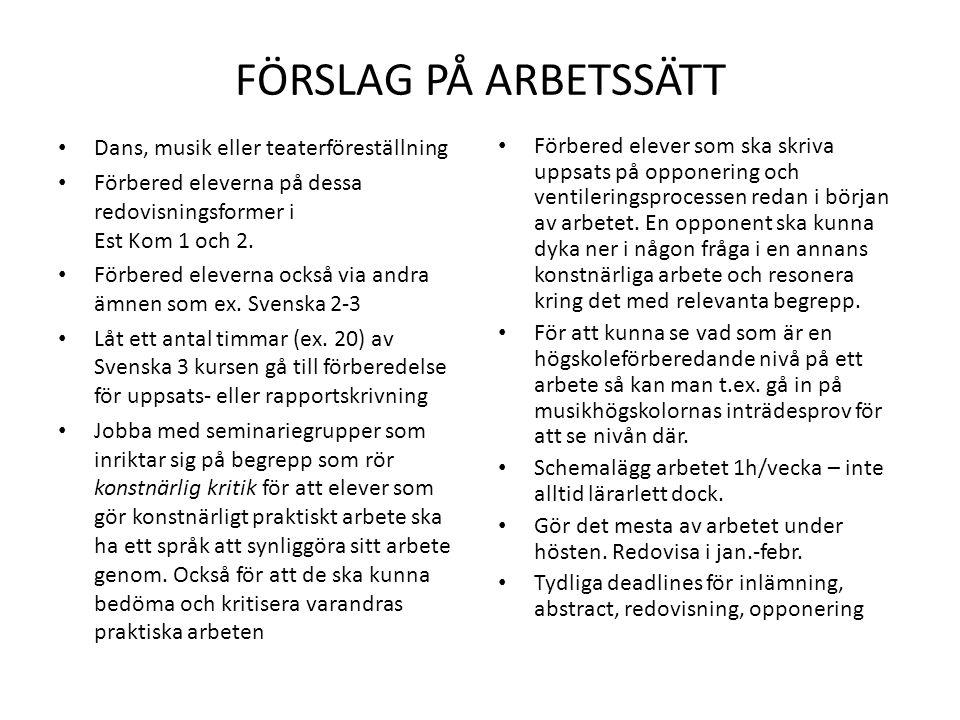 FÖRSLAG PÅ ARBETSSÄTT Dans, musik eller teaterföreställning