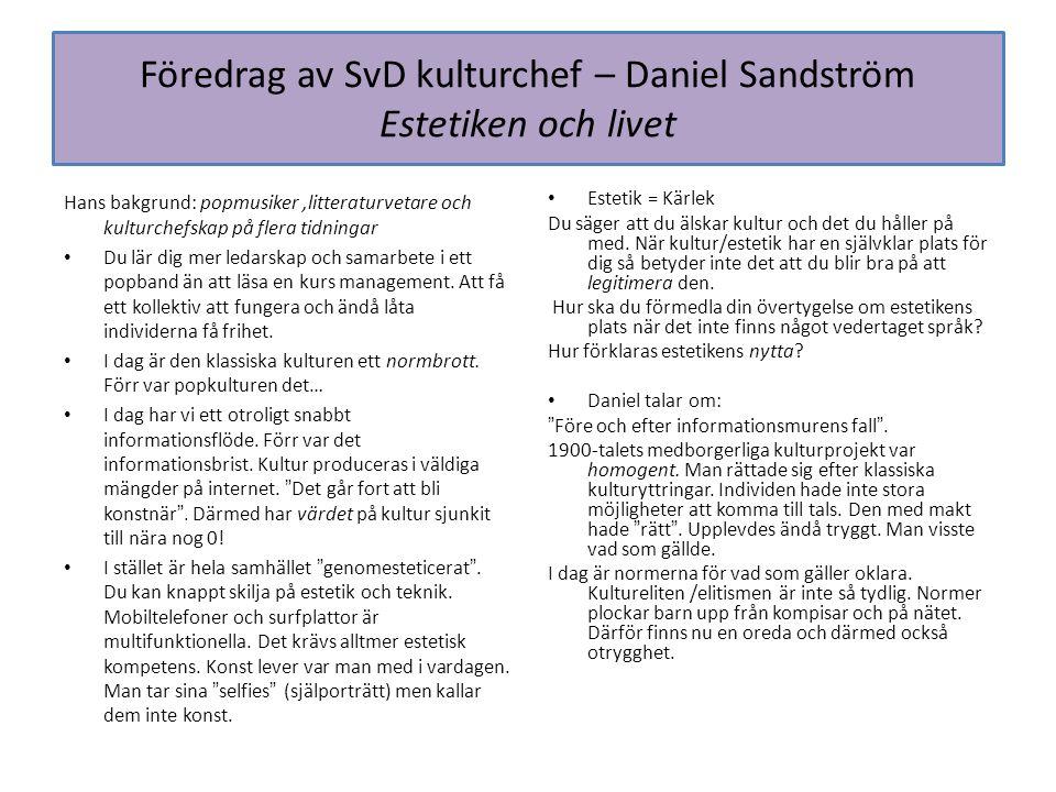Föredrag av SvD kulturchef – Daniel Sandström Estetiken och livet