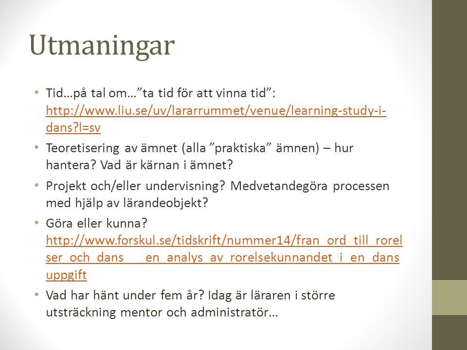 Utmaningar Tid…på tal om… ta tid för att vinna tid : http://www.liu.se/uv/lararrummet/venue/learning-study-i-dans l=sv.