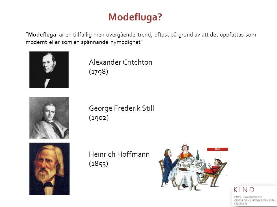 Modefluga Alexander Critchton (1798) George Frederik Still (1902)