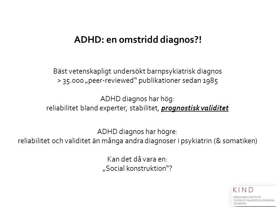 ADHD: en omstridd diagnos !