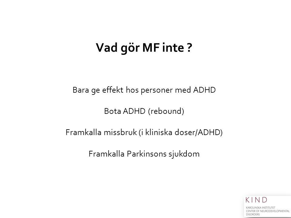 Vad gör MF inte Bara ge effekt hos personer med ADHD