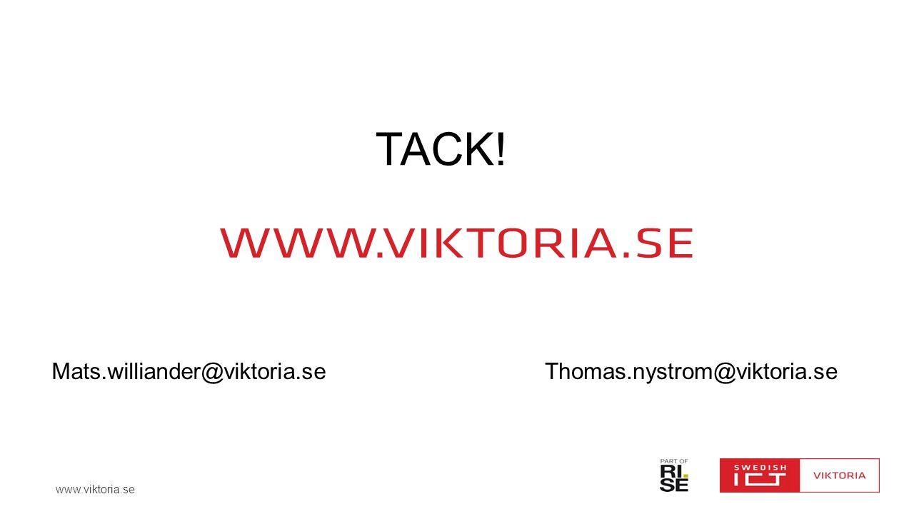 TACK! Mats.williander@viktoria.se Thomas.nystrom@viktoria.se