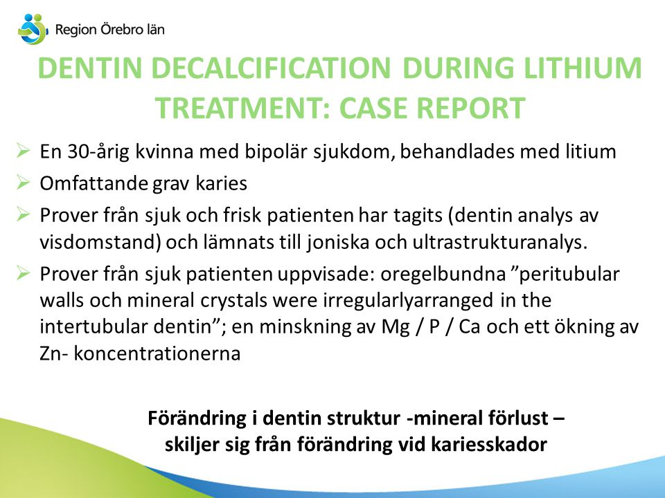 DENTIN DECALCIFICATION DURING LITHIUM TREATMENT: CASE REPORT