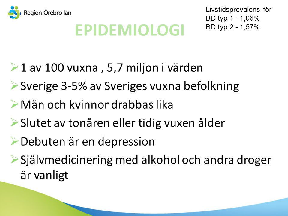 EPIDEMIOLOGI 1 av 100 vuxna , 5,7 miljon i värden