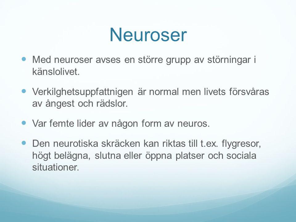 Neuroser Med neuroser avses en större grupp av störningar i känslolivet.