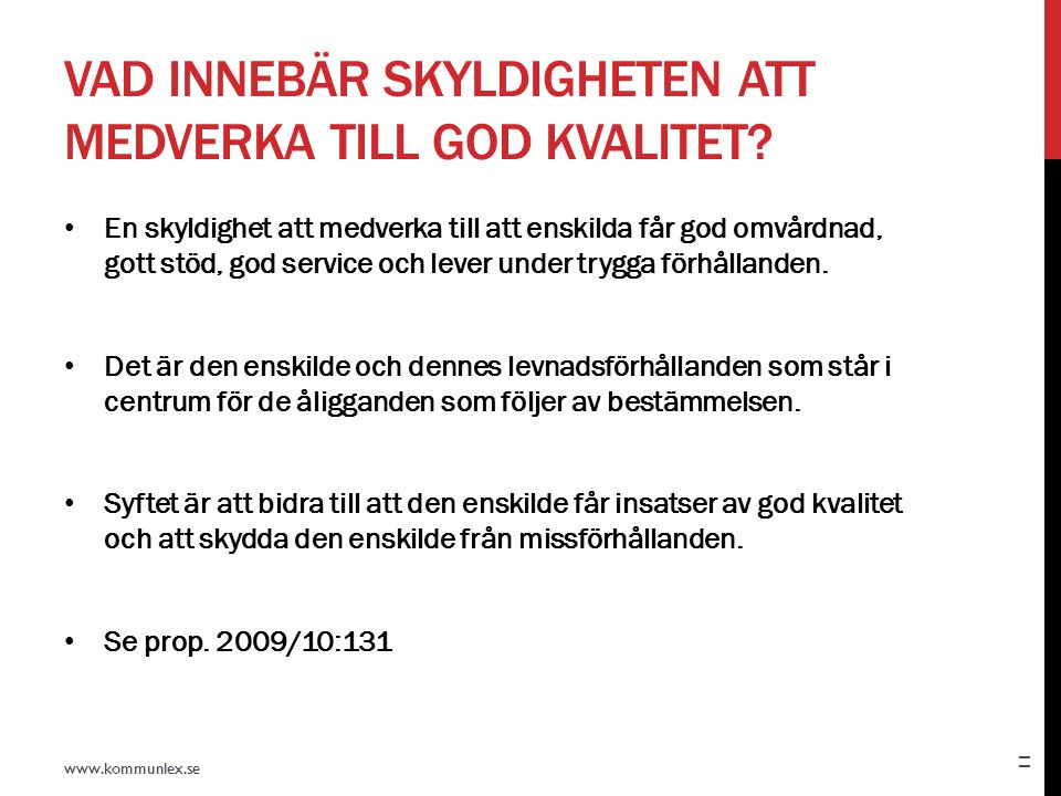 VAD INNEBÄR SKYLDIGHETEN ATT MEDVERKA TILL GOD KVALITET