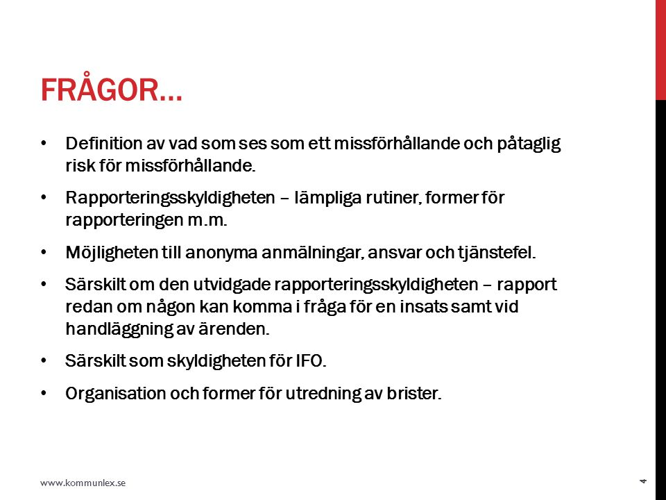 FRÅGOR… Definition av vad som ses som ett missförhållande och påtaglig risk för missförhållande.