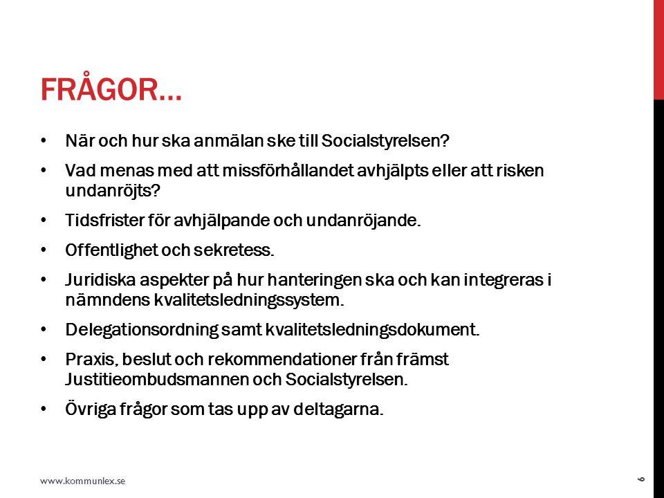 FRÅGOR… När och hur ska anmälan ske till Socialstyrelsen