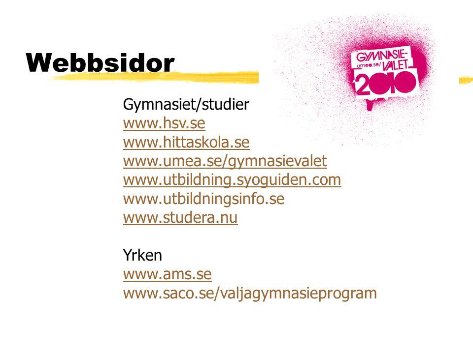Webbsidor Gymnasiet/studier www.hsv.se www.hittaskola.se
