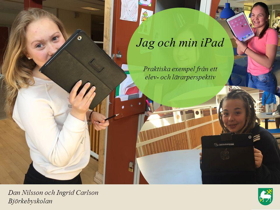 Jag och min iPad Praktiska exempel från ett elev- och lärarperspektiv