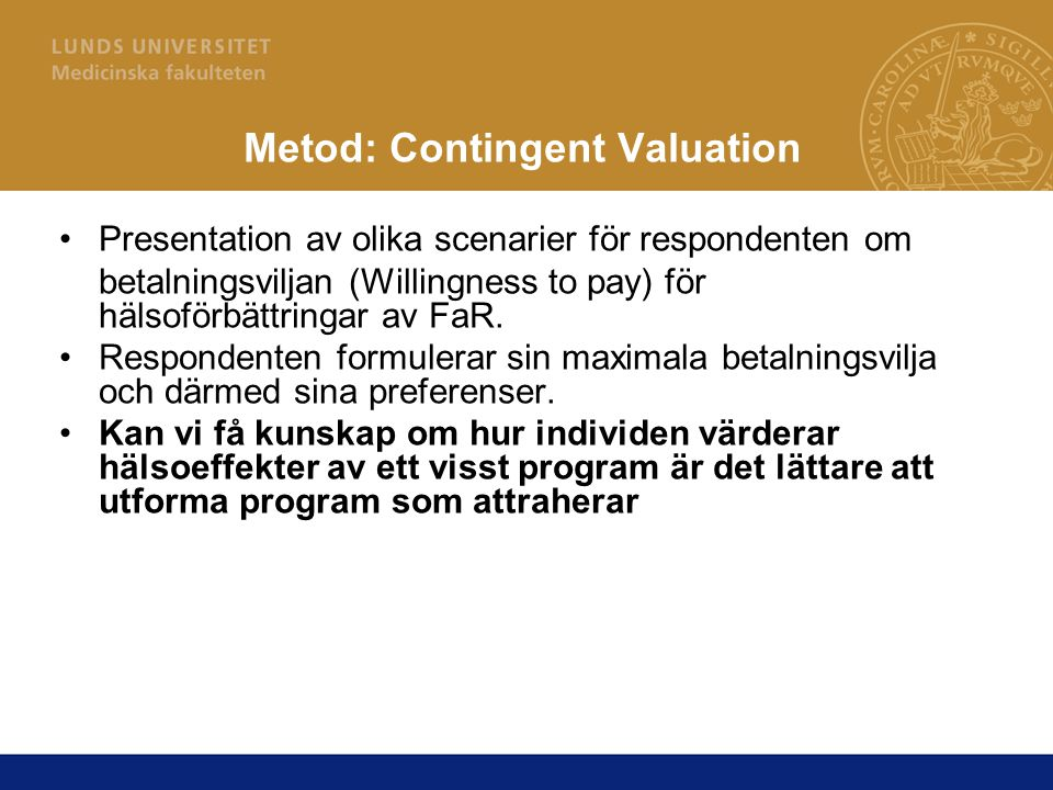 Metod: Contingent Valuation