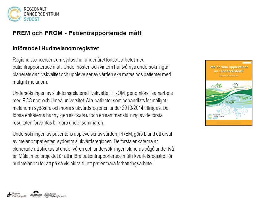 PREM och PROM - Patientrapporterade mått Införande i Hudmelanom registret
