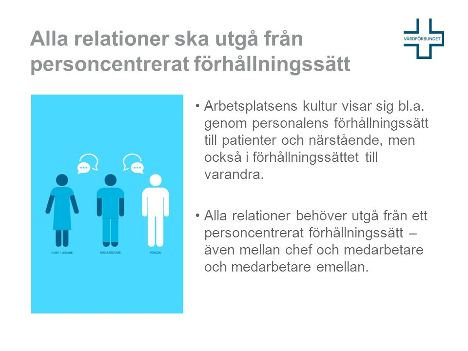 Alla relationer ska utgå från personcentrerat förhållningssätt