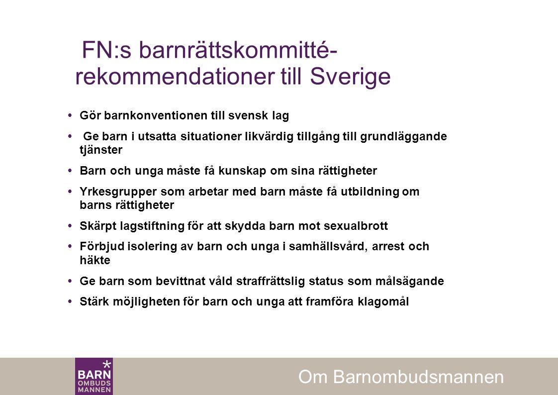 FN:s barnrättskommitté- rekommendationer till Sverige