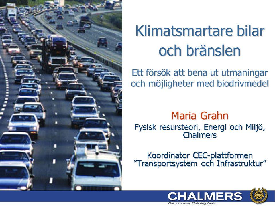Klimatsmartare bilar och bränslen Ett försök att bena ut utmaningar och möjligheter med biodrivmedel