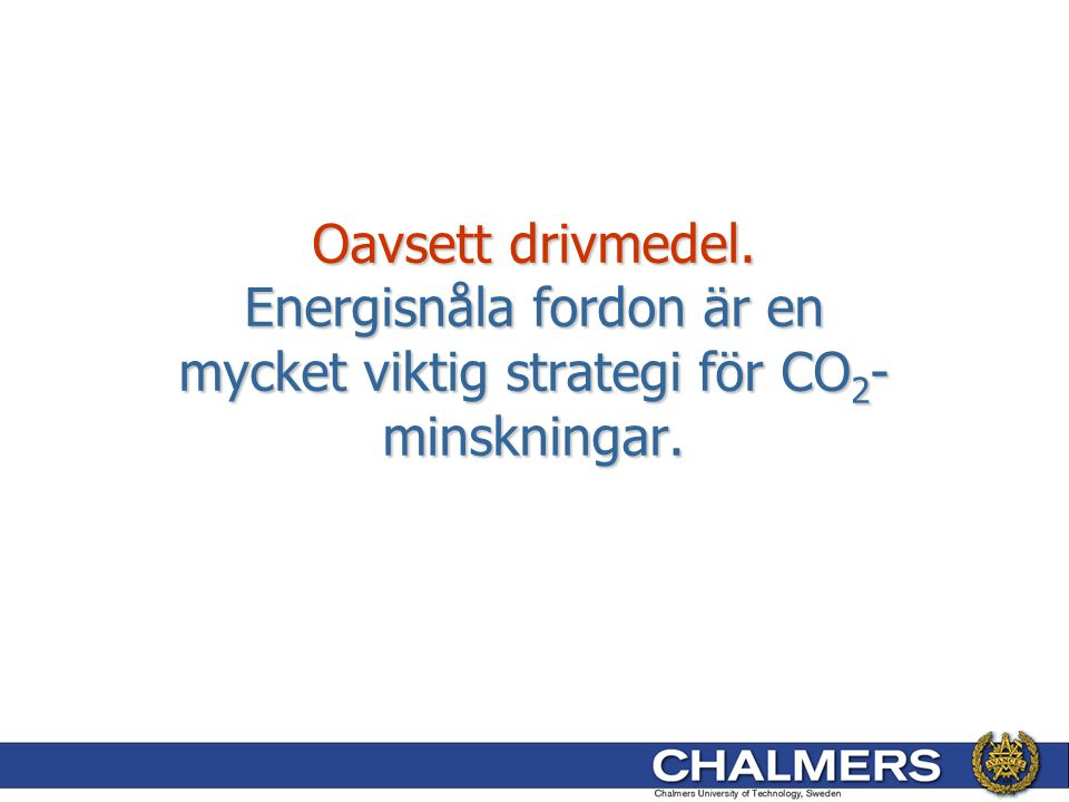 Oavsett drivmedel. Energisnåla fordon är en mycket viktig strategi för CO2-minskningar.