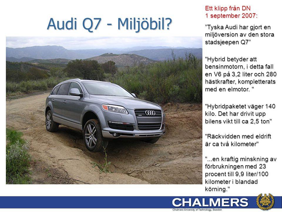 Audi Q7 - Miljöbil Ett klipp från DN 1 september 2007: