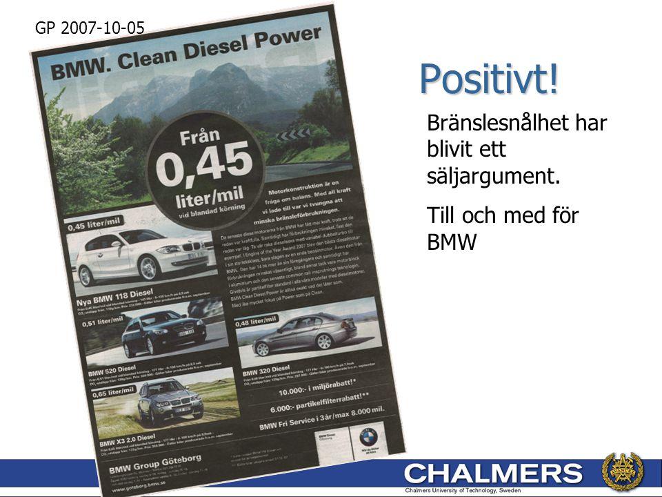 Positivt! Bränslesnålhet har blivit ett säljargument.