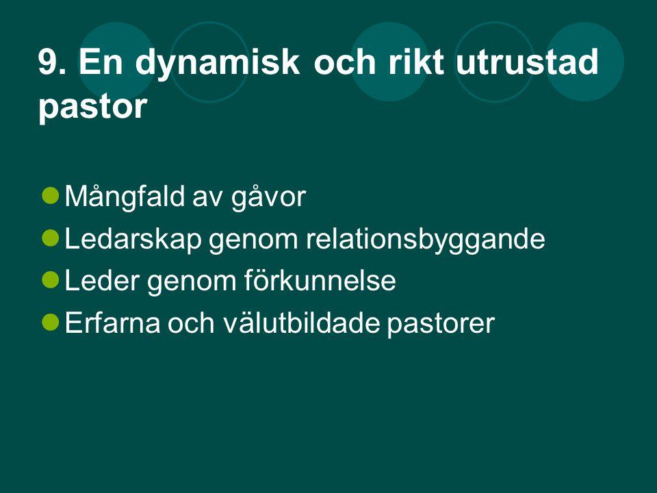 9. En dynamisk och rikt utrustad pastor