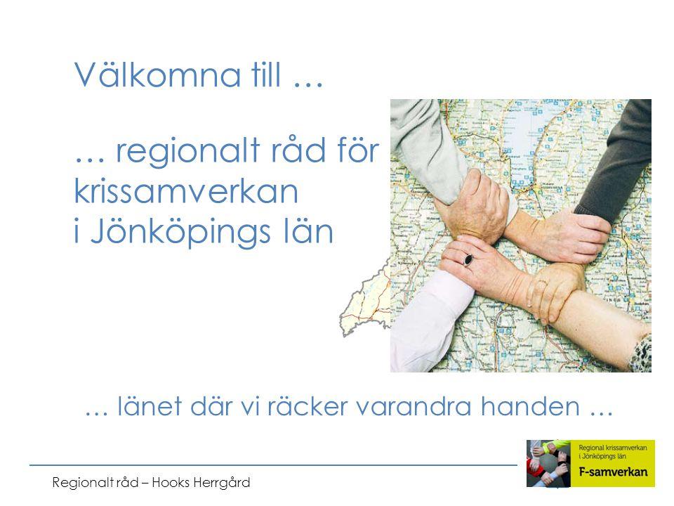 Välkomna till … … regionalt råd för krissamverkan i Jönköpings län