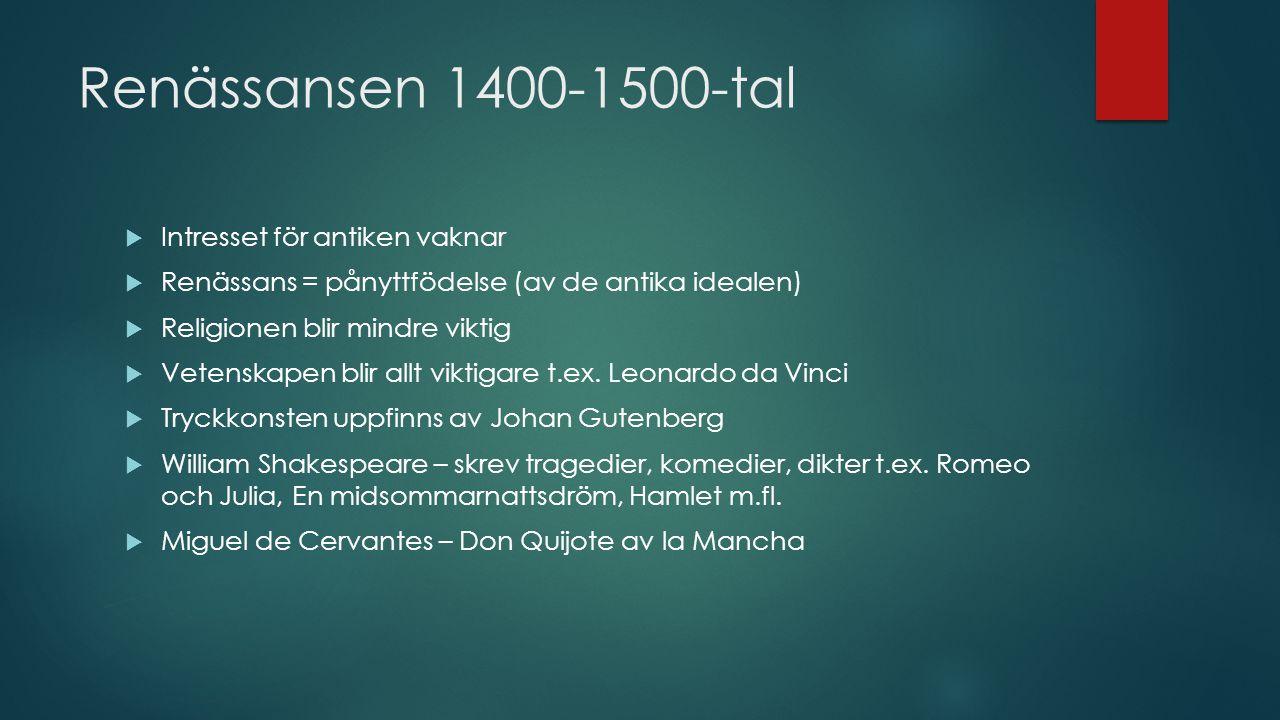 Renässansen 1400-1500-tal Intresset för antiken vaknar
