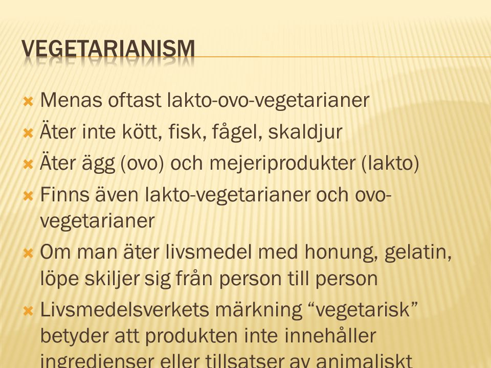 Vegetarianism Menas oftast lakto-ovo-vegetarianer