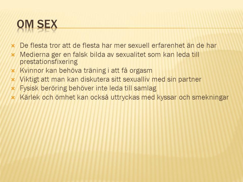 om sex De flesta tror att de flesta har mer sexuell erfarenhet än de har.