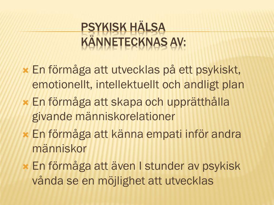 Psykisk hälsa kännetecknas av: