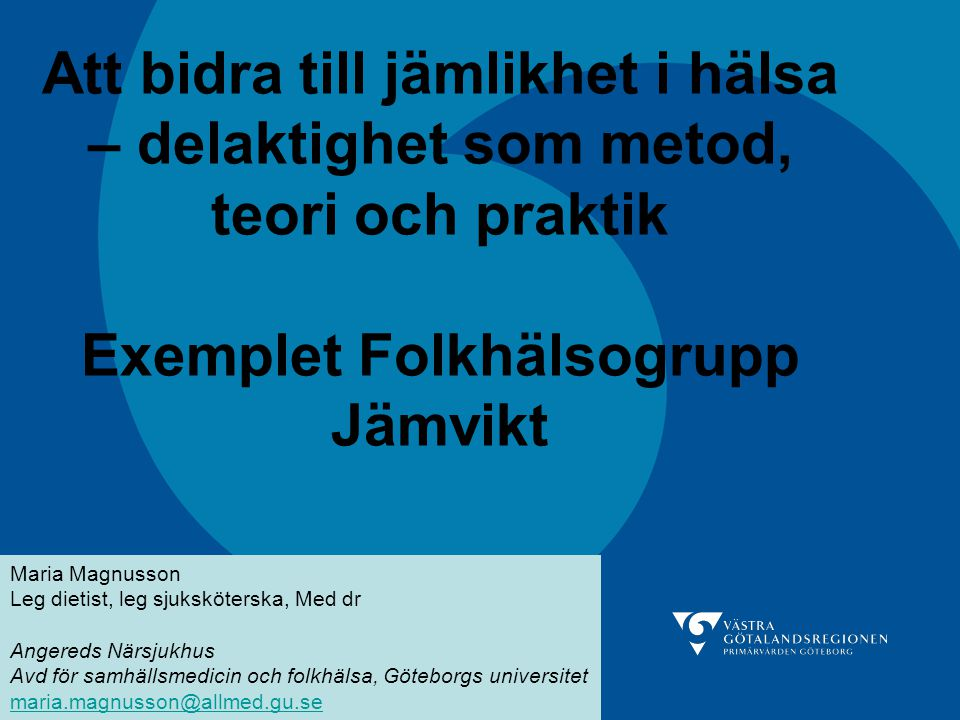 2017-04-18 Att bidra till jämlikhet i hälsa – delaktighet som metod, teori och praktik Exemplet Folkhälsogrupp Jämvikt.