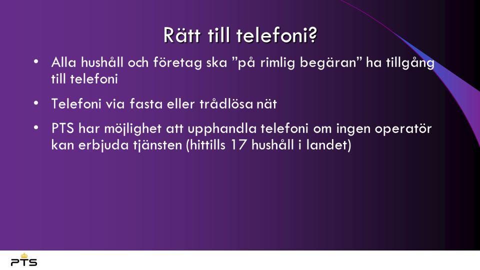 Rätt till telefoni Alla hushåll och företag ska på rimlig begäran ha tillgång till telefoni. Telefoni via fasta eller trådlösa nät.