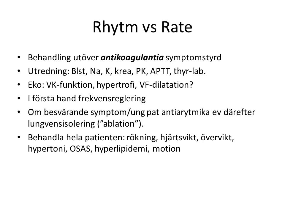 Rhytm vs Rate Behandling utöver antikoagulantia symptomstyrd