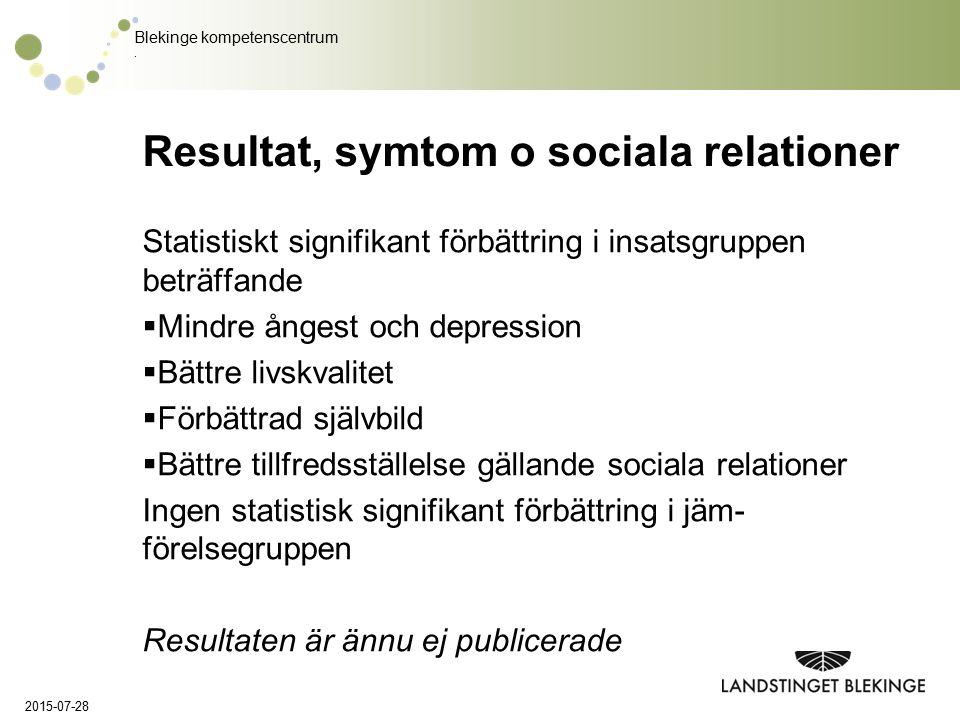 Resultat, symtom o sociala relationer