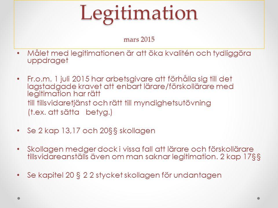 Legitimation mars 2015 Målet med legitimationen är att öka kvalitén och tydliggöra uppdraget.