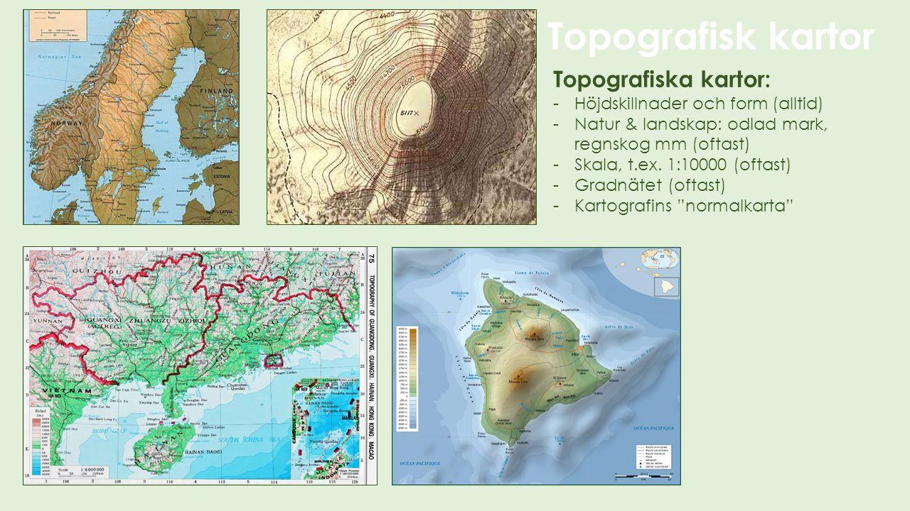 Topografisk kartor Topografiska kartor: