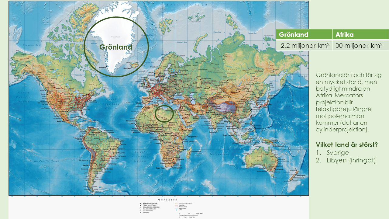 Grönland Grönland Afrika 2,2 miljoner km2 30 miljoner km2