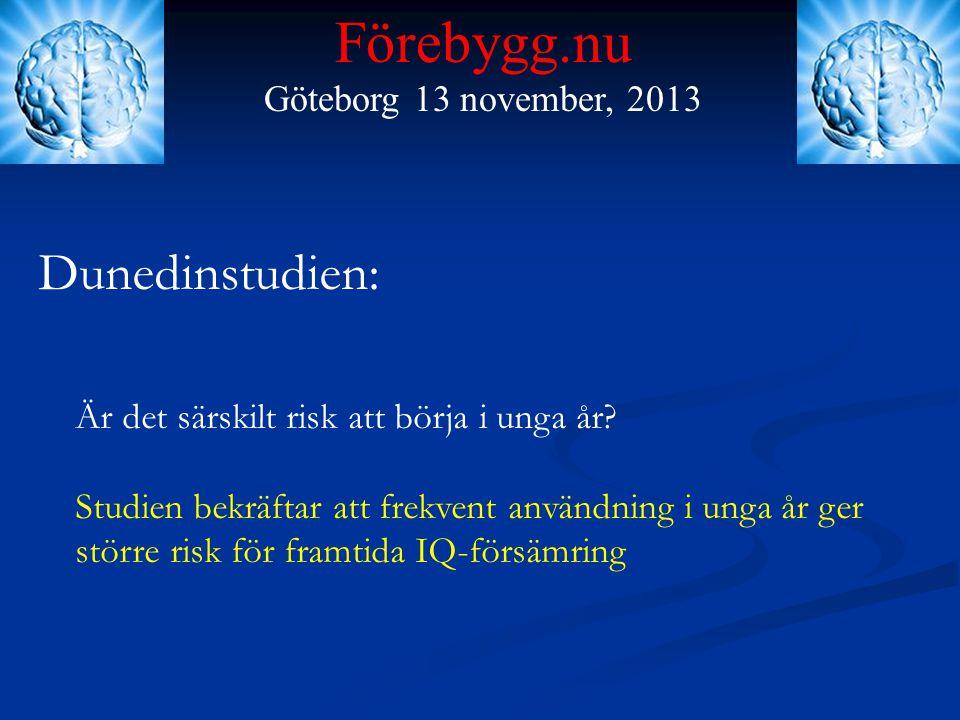 Förebygg.nu Dunedinstudien: Göteborg 13 november, 2013