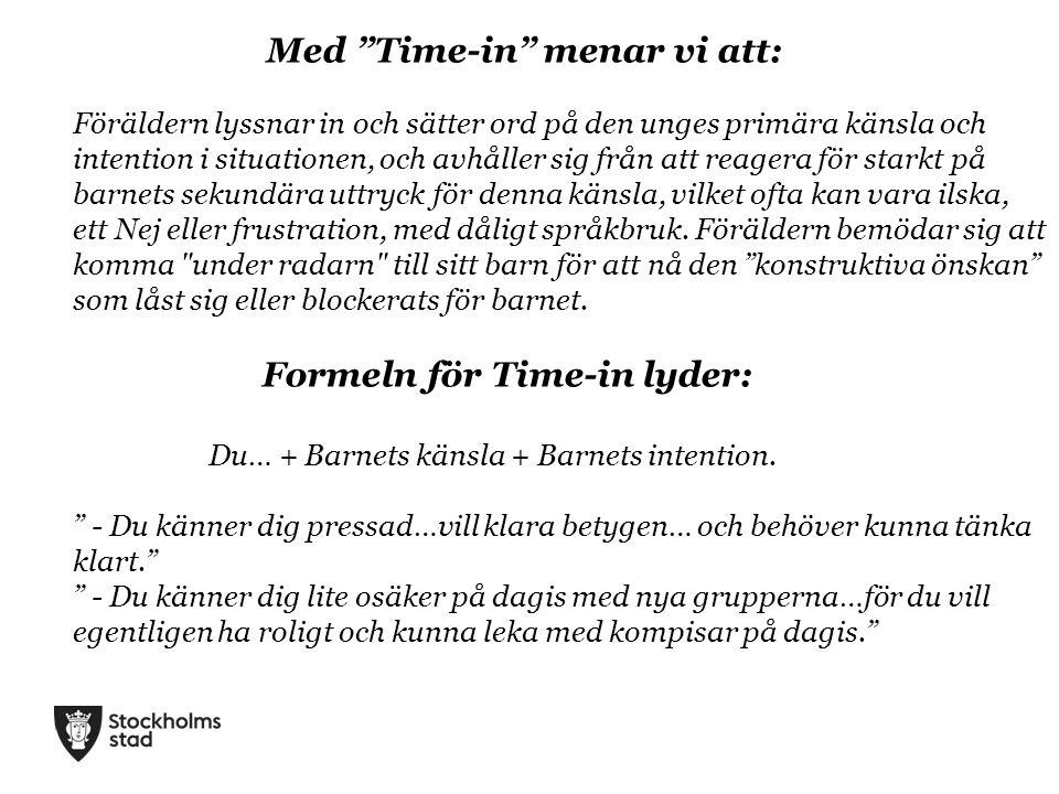 Med Time-in menar vi att: