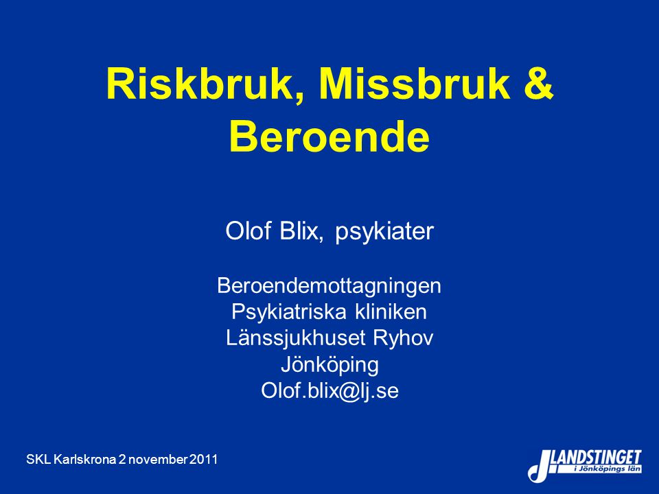 Riskbruk, Missbruk & Beroende